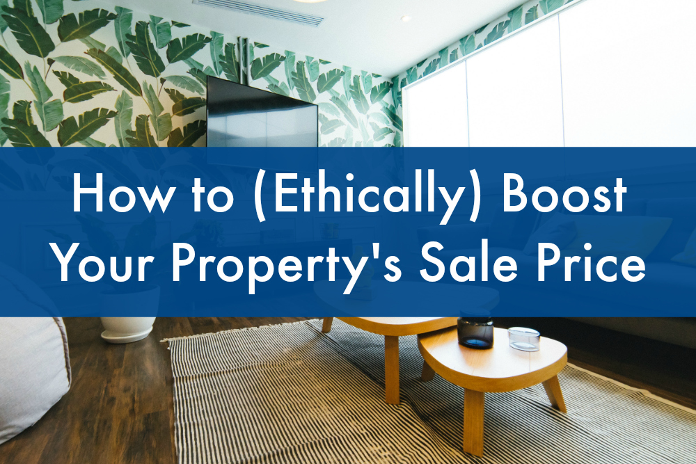 & How to (Ethically) Boost Your Property\u0027s Sale Price