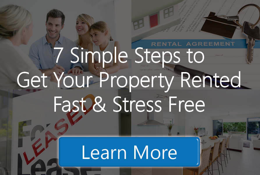 7 Steps to Get Your Property Rented Fast & Stress Free